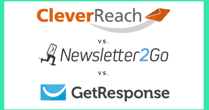 Cleverreach vs. Newsletter2Go vs. GetResponse - Der Newsletter Software Vergleich